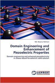 Domain Engineering And Enhancement Of Piezoelectric Properties - Md. Mizanur Rahman