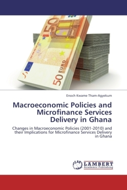 Macroeconomic Policies and Microfinance Services Delivery in Ghana