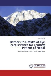 Barriers to Uptake of eye care services for Leprosy Patient of Nepal - Jib Acharya