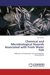 Chemical and Microbiological Hazards Associated with Fresh Water Fish - Atif Osheba