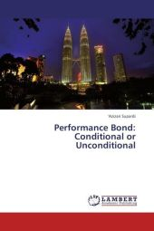Performance Bond: Conditional or Unconditional - 'Azizan Supardi