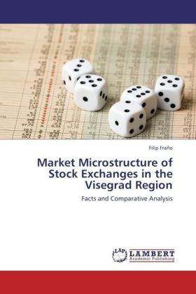Market Microstructure of Stock Exchanges in the Visegrad Region - Facts and Comparative Analysis - Fra o, Filip