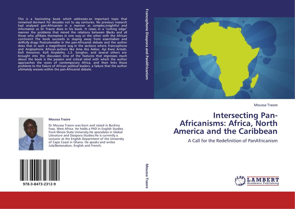 Intersecting Pan-Africanisms: Africa, North America and the Caribbean als Buch von Moussa Traore - LAP Lambert Academic Publishing