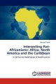 Intersecting Pan-Africanisms: Africa, North America and the Caribbean - Moussa Traore