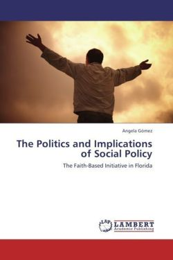 The Politics and Implications of Social Policy