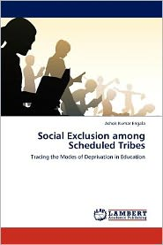 Social Exclusion Among Scheduled Tribes - Ashok Kumar Erigala