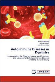 Autoimmune Diseases In Dentistry - Bipin Upadhyay, Rajeev Gadgil, Ajay Bhoosreddy