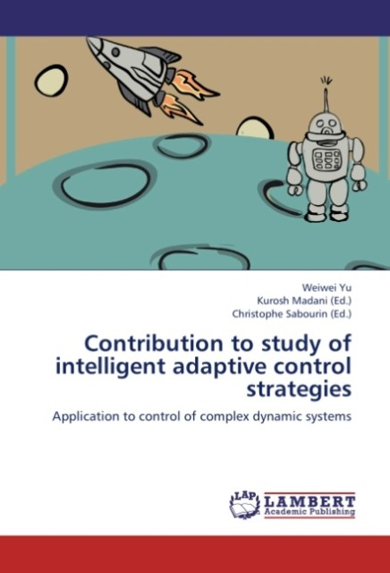 Contribution to study of intelligent adaptive control strategies als Buch von Weiwei Yu - LAP Lambert Academic Publishing