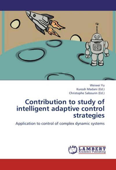 Contribution to study of intelligent adaptive control strategies - Weiwei Yu