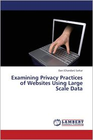 Examining Privacy Practices of Websites Using Large Scale Data