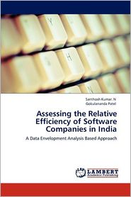 Assessing the Relative Efficiency of Software Companies in India - Santhosh Kumar N., Gokulananda Patel
