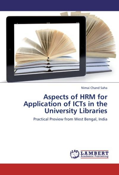 Aspects of HRM  for Application of ICTs  in the University Libraries - Nimai Chand Saha