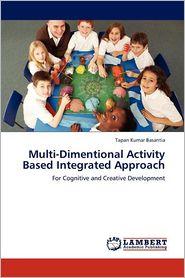 Multi-Dimentional Activity Based Integrated Approach - Tapan Kumar Basantia