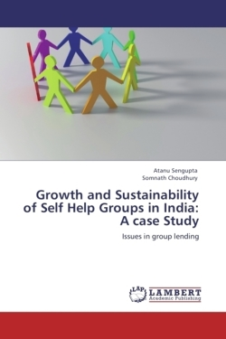 Growth and Sustainability of Self Help Groups in India:   A case Study