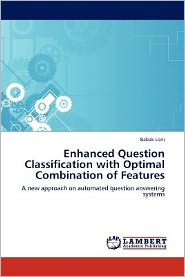 Enhanced Question Classification with Optimal Combination of Features - Babak Loni