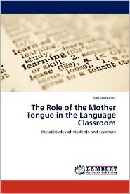 The Role of the Mother Tongue in the Language Classroom - Kristina Narvet