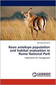 Roan Antelope Population and Habitat Evaluation in Ruma National Park - Johnstone Kimanzi