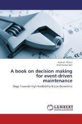 A book on decision making for event-driven maintenance - Aashish Khaira