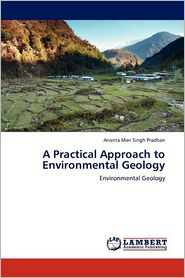 A Practical Approach To Environmental Geology - Ananta Man Singh Pradhan