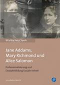 Jane Addams, Mary Richmond und Alice Salomon