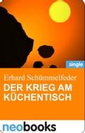Der Krieg am Küchentisch (neobooks Singles) - Erhard Schümmelfeder