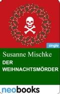 Der Weihnachtsmörder - Susanne Mischke