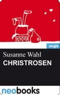Christrosen - Susanne Wahl
