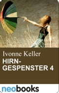 Hirngespenster 4 - Ivonne Keller