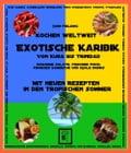 Kochen weltweit - Exotische Karibik