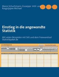 Einstieg in die angewandte Statistik: Mit vielen Beispielen mit SAS und dem Freewaretool Statistikpaket.de