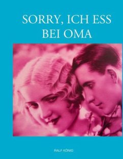 Sorry, ich ess bei Oma (Paperback)