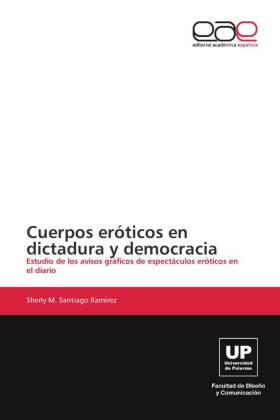 Cuerpos eróticos en dictadura y democracia - Estudio de los avisos gráficos de espectáculos eróticos en el diario - Santiago Ramírez, Sherly M.