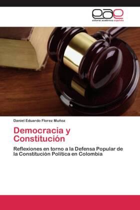 Democracia y Constitución - Reflexiones en torno a la Defensa Popular de la Constitución Política en Colombia
