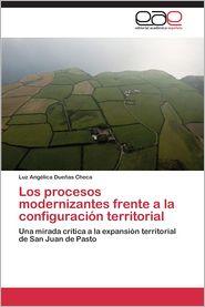 Los Procesos Modernizantes Frente a la Configuracion Territorial - Duenas Checa Luz Angelica