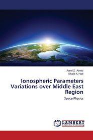 Ionospheric Parameters Variations Over Middle East Region - Azeez Aqeel Z., Hadi Khalid a.