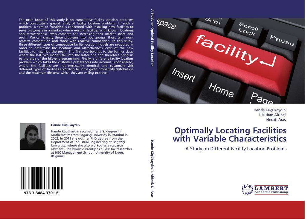 Optimally Locating Facilities with Variable Characteristics als Buch von Hande Küçükaydin, I. Kuban Altinel, Necati Aras - Hande Küçükaydin, I. Kuban Altinel, Necati Aras