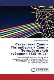 Statistika Sankt-Peterburga I Sankt-Peterburgskoy Gubernii 1835-1917gg - Bespalov Nikolay