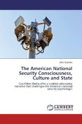 The American National Security Consciousness, Culture and State - John Stanton