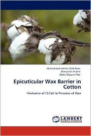 Epicuticular Wax Barrier in Cotton - Muhammad Azmat Ullah Khan, Ahmad Ali Shahid, Abdul Qayyum Rao