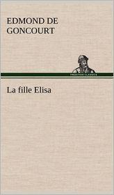 La Fille Elisa - Edmond De Goncourt