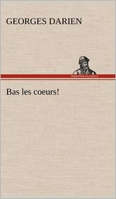 Bas Les Coeurs!