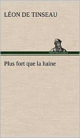 Plus Fort Que La Haine - L. on De Tinseau