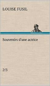 Souvenirs D'Une Actrice (2/3)