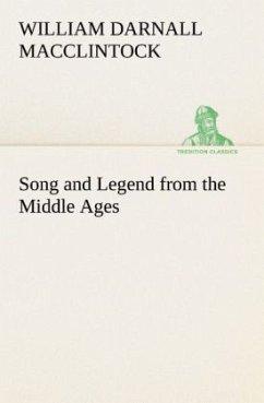 Song and Legend from the Middle Ages - MacClintock, William Darnall