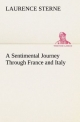 A Sentimental Journey Through France and Italy - Laurence Sterne