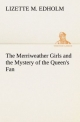 The Merriweather Girls and the Mystery of the Queen's Fan - Lizette M. Edholm