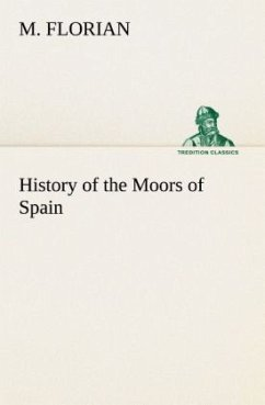 History of the Moors of Spain - Florian, M.
