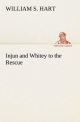 Injun and Whitey to the Rescue - William S. Hart