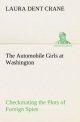 The Automobile Girls at Washington Checkmating the Plots of Foreign Spies - Laura Dent Crane