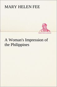 A Woman's Impression of the Philippines - Mary Helen Fee